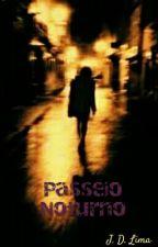 Passeio Noturno  by JDSLima