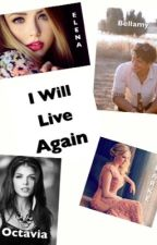 I will live again ( the 100 modern ) by ElsaDumont6