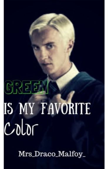 Green is My Favorite Color- Draco x Reader