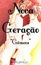 """""""Gêmeos"""" - Nova Geração  by Naoligopraisso"""
