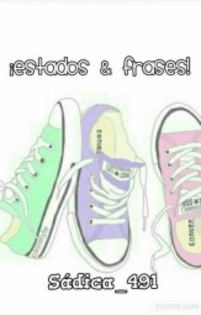 ♠¡Estados Y Frases!♠ by missesvlog_r