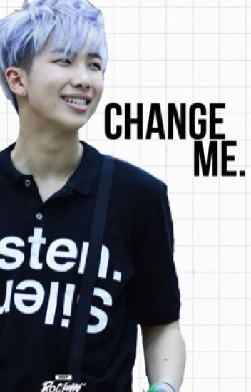 Change Me || k.nj
