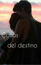Cosas del destino  by Jeenniii8