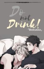 Do not Drink! - BokuAka by CharlieMxn