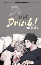 Do not Drink! - BokuAka  by SakuKumiko