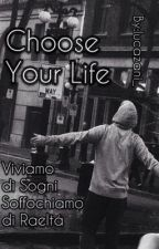 Choose Your Life  #Wattys2016 by Lucazani_