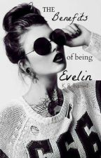 The Benefits of Being Evelin by KatRuby