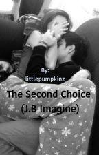 The Second Choice (J.B Imagine) by littlepumpkinz