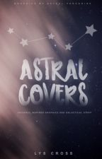 Astral Covers *closed* by astral-peregrine