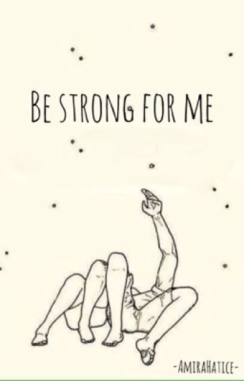 Be strong for me.. >PAUSIERT>