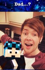 DanTDM is my Dad...? by Sp00kyKD