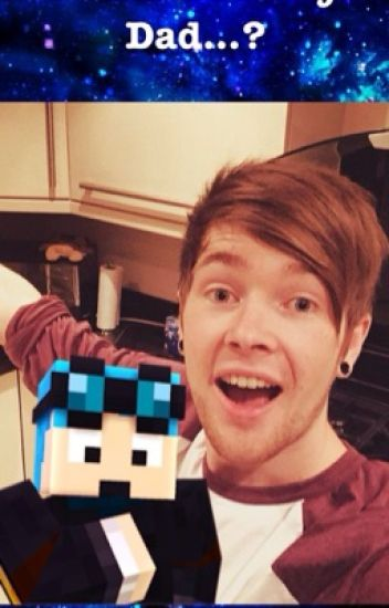 DanTDM is my Dad...?