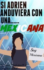 Si Adrien Agreste Anduviera Con Una Mexicana by -BxbyUnicorn_21-