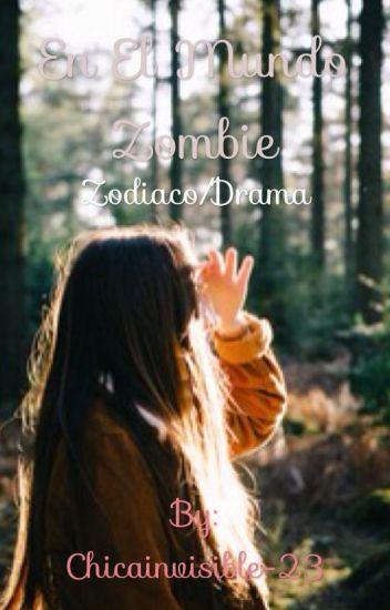 En el Mundo Zombie (Zodiaco/Accion/Romance/Drama)