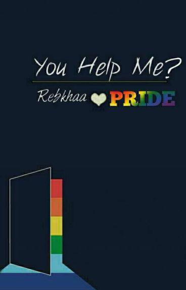 You Help Me?