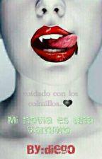 Mi Novia Es Una Vampiro  by diegoyemily