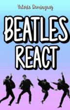Beatles React  by Enchancer97