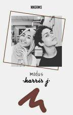 Modus ; Harris J ☑ by nngrms