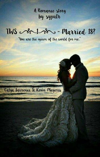 TWS [1] - Married 18?
