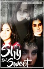 Shy But Sweet (Camren) by CabelloIsMyBaeHoe