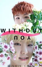 Without You { SoonHoon/Hozi } by MinMin_Chan