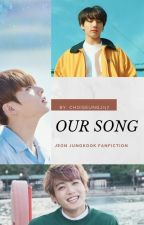 «Our Song» [Jungkook FF] by ChoiSeungji17