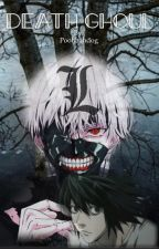 Death Ghoul (A Death Note and Tokyo Ghoul Fanfic) by poohbahdog