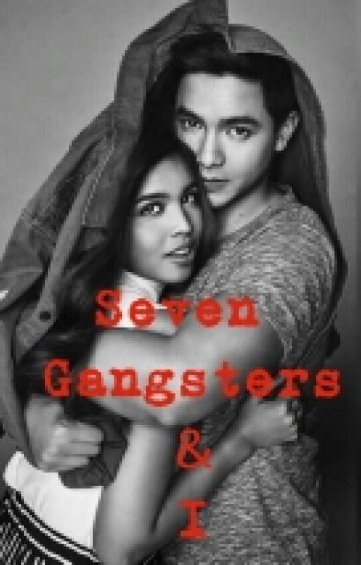 Seven Gangsters & I by AngelDhianeDejan