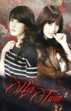 BOOK1: Her Twin (COMPLETED/EDITING) Wattys#2016 by jynx19