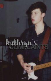 kathryn's complaints by rainmendes