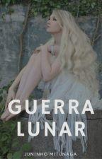 Guerra Lunar (Atualizada) by JuninhoMitunaga