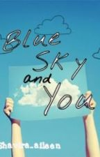 Blue Sky and You by shavira_aileen