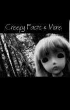 Creepy Facts And More!!! by Park_Jimin8