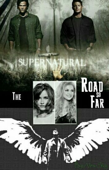 The Road so Far || Supernatural PL