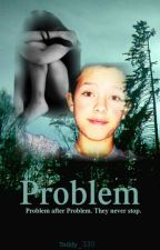 Problem| Jacob Sartorius {COMPLETED} by Teddy_330