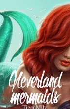 Neverland Mermaids by Tiger_Mily