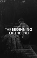 The Beginning of the End by GiveEmHell