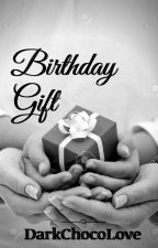 Birthday Gift by DarkChocoLove