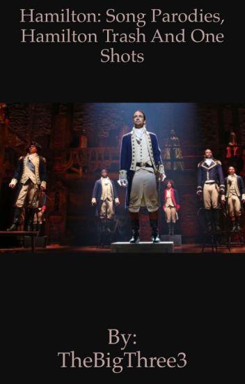 Hamilton: Song Parodies, Hamilton Trash and More
