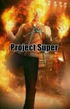 Project Super by LEXINISADELM