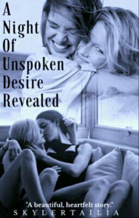 A Night Of Unspoken Desire Revealed by MrsSkylerTailia