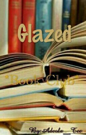Glazed *Book Club* by AdeolaTee_