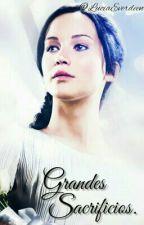 Grandes Sacrificios. (1ª Temporada) by Luciaeverdeen