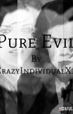 Pure Evil by wollff