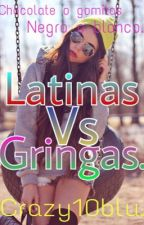 LatinaS Versus Gringas by crazy10blu