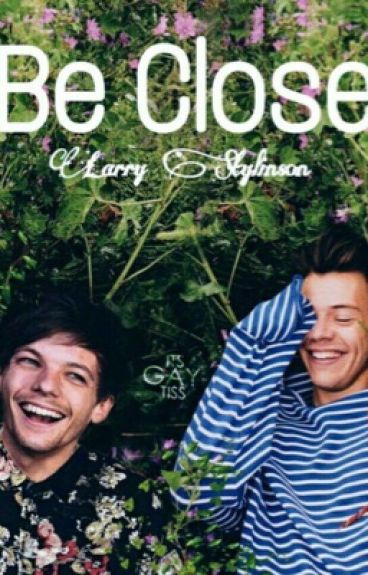Be Close   larry Stylinson.