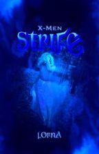 X-Men: Strife by LornaCyla