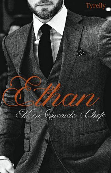 Ethan Meu Querido Chefe