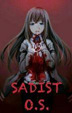Sadist-O.S by sadistsisters
