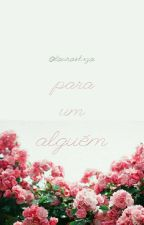 Para Um Alguém... by leura_